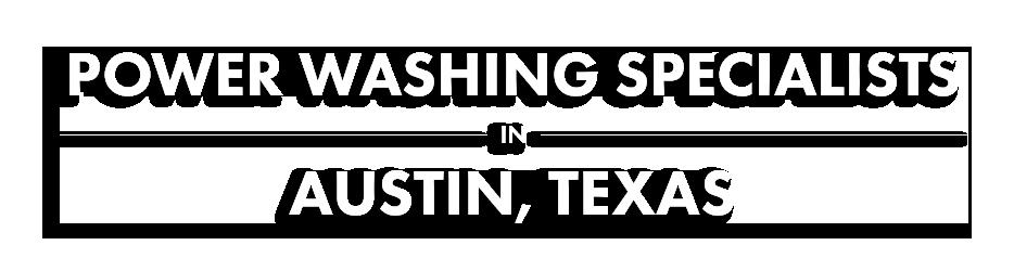 Custom Pressure Washing in Austin, Texas